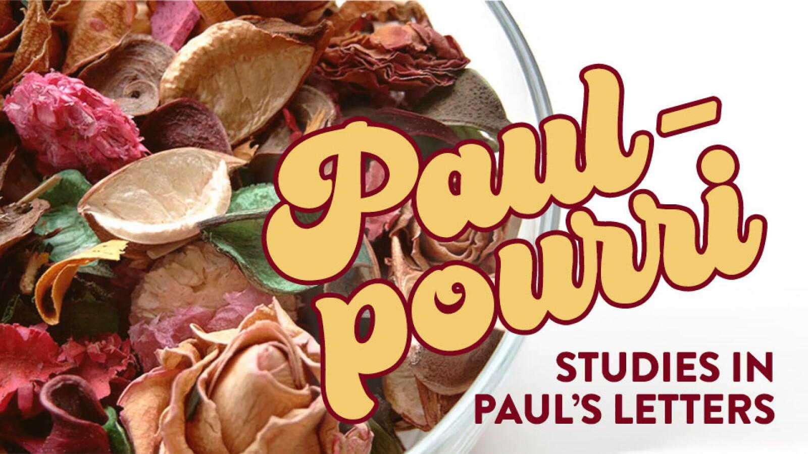 Paul-pourri: Studies in Paul's Letters